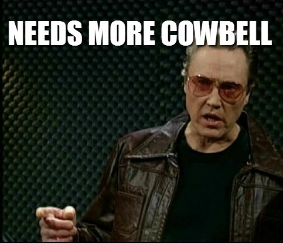 needs-more-cowbell